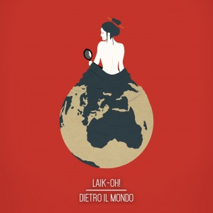 Laik_oh! - Dietro Il Mondo