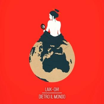 Laik_oh! - Dietro Il Mondo_350