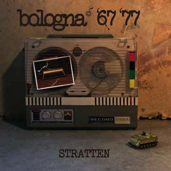 "Stratten – ""Bologna '67 '77″ (poesie da cantare e da imparare) in vinile, CD e digitale da New Model Label"
